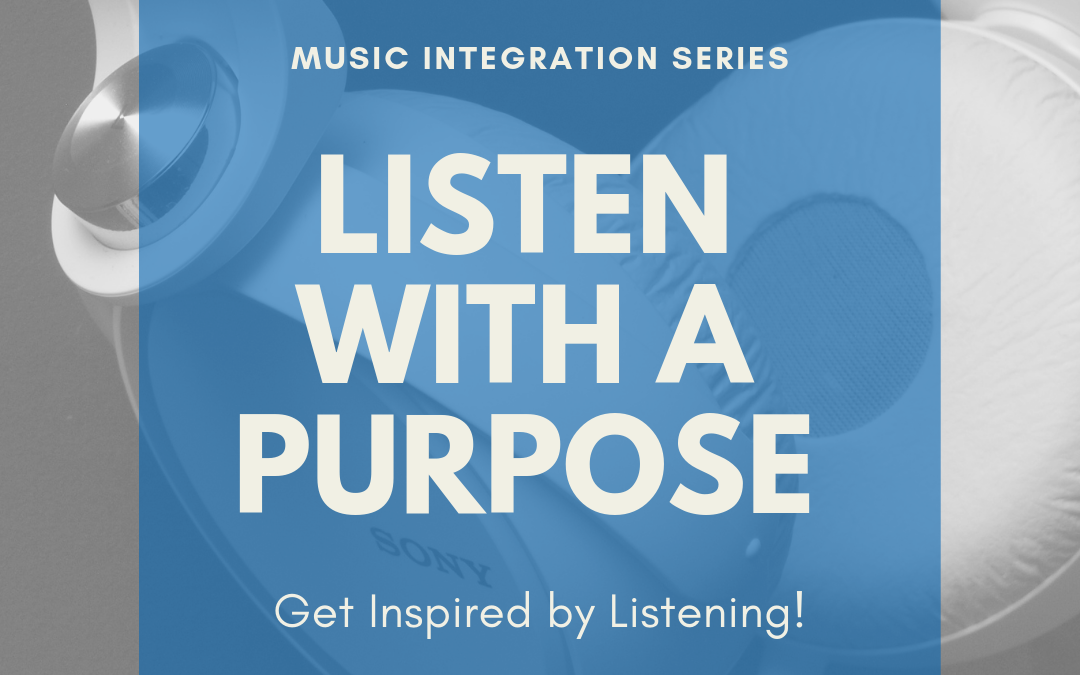 Listening with a Purpose in the Classroom