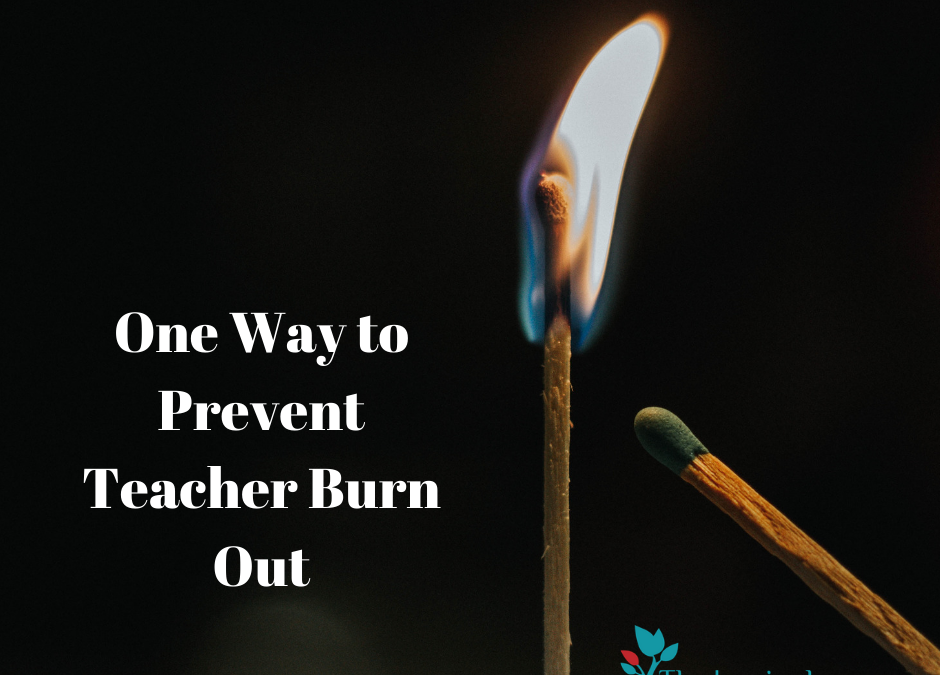 One Way to Prevent Teacher Burnout