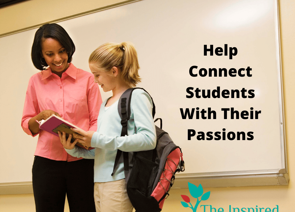 Help Connect Students With Their Passions