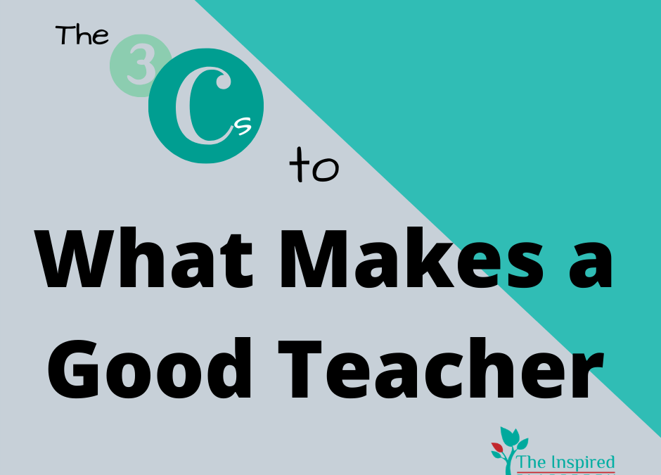 The 3 Cs to What Makes a Good Teacher