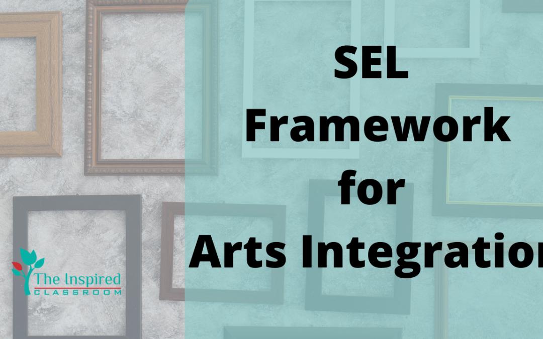 SEL Framework for Arts Integration