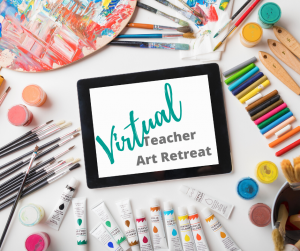 Virtual Teacher Art Retreat