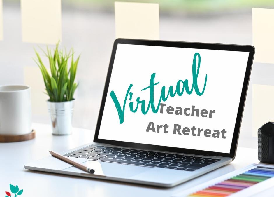 Virtual Teacher Art Retreat