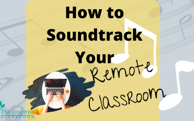 How to Soundtrack your Remote Classroom
