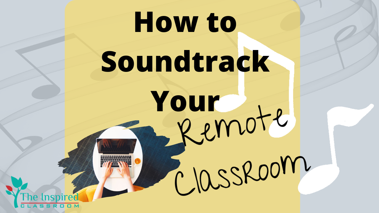Soundtrack Your Remote Classroom