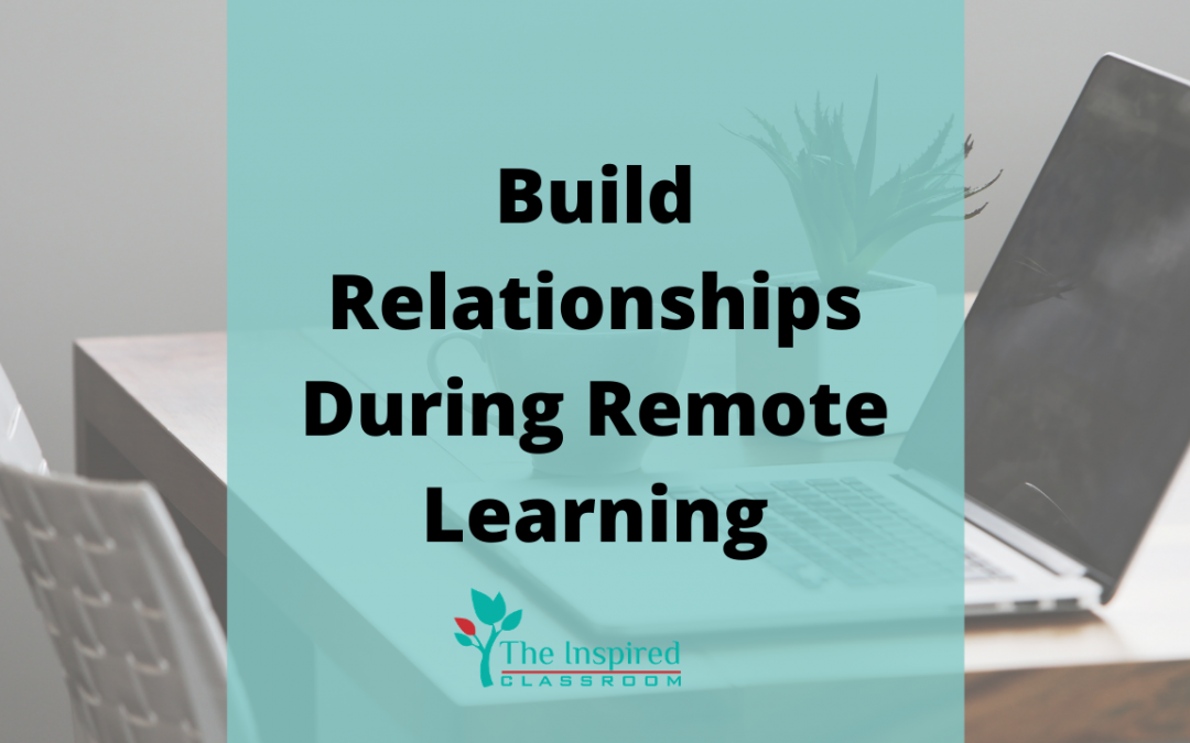 Build Relationships During Remote Learning