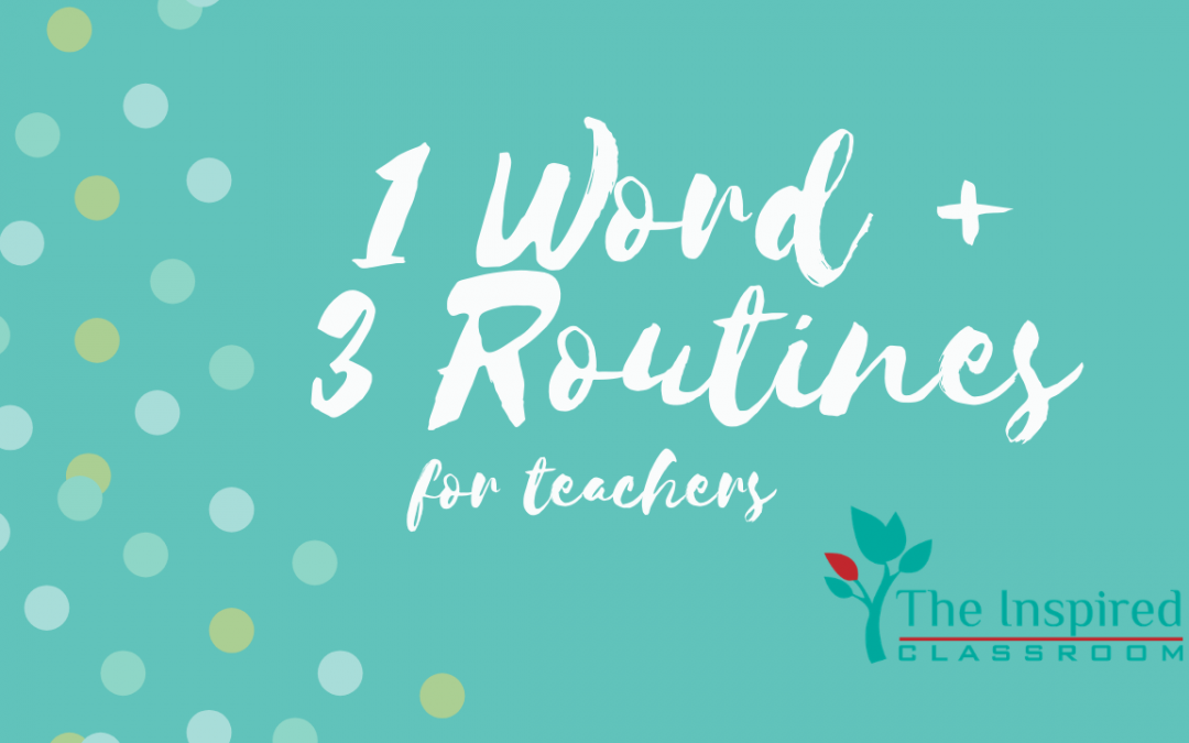 1 Word, 3 Routines for Teachers
