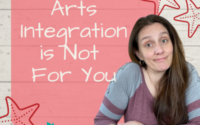 Arts Integration is NOT for You!