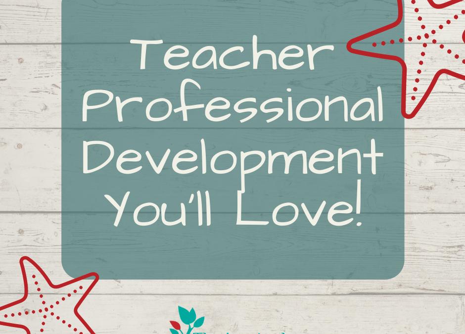Teacher PD You'll Love