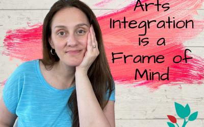 Arts Integration Frame of Mind